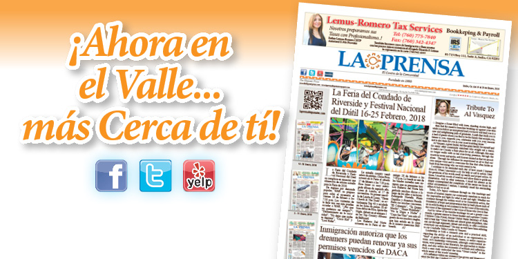 La Prensa del Valle de Coachella… Ahora más cerca de Usted manteniéndolo siempre informado..!