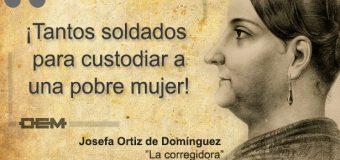 Quién era la Corregidora de Querétaro, una de las mujeres fuertes de la historia de México